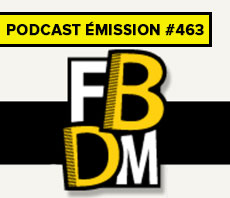 Podcast émission #463