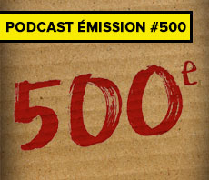 Podcast émission #500